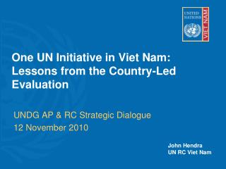 One UN Initiative in Viet Nam:  Lessons from the Country-Led Evaluation