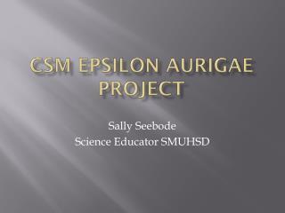 CSM Epsilon  Aurigae  Project