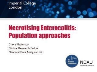 Necrotising Enterocolitis:  Population approaches