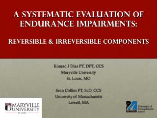 A Systematic Evaluation of Endurance Impairments: Reversible & Irreversible Components