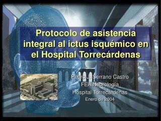 Protocolo de asistencia integral al ictus isquémico en el Hospital Torrecárdenas