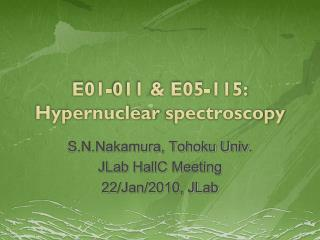 E01-011 & E05-115:  Hypernuclear  spectroscopy