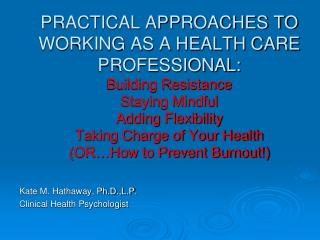 Kate M. Hathaway,  Ph.D.,L.P . Clinical Health Psychologist