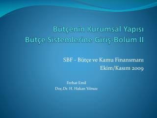 Bütçenin Kurumsal Yapısı Bütçe Sistemlerine Giriş-Bölüm II