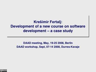 Krešimir Fertalj: Development of a new course on software development – a case study
