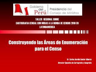TALLER  REGIONAL SOBRE CARTOGRAFIA CENSAL CON MIRAS A LA RONDA DE CENSOS 2010 EN LATINOAMERICA