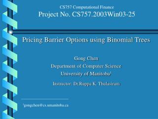 CS757 Computational Finance Project No. CS757.2003Win03-25