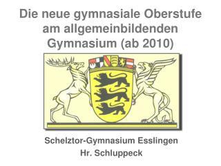 Die neue gymnasiale Oberstufe am allgemeinbildenden Gymnasium (ab 2010)