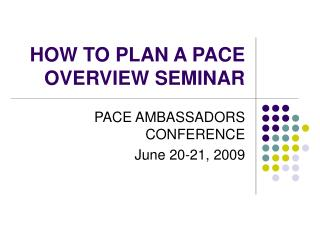 HOW TO PLAN A PACE OVERVIEW SEMINAR