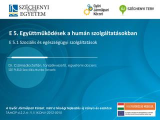 Dr. Csizmadia Zoltán, tanszékvezető, egyetemi docens SZE PLESZI Szociális Munka Tanszék