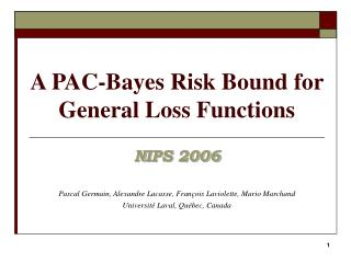 A PAC-Bayes Risk Bound for General Loss Functions
