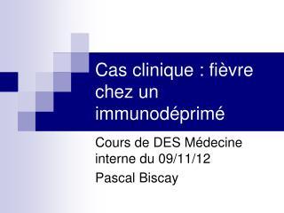 Cas clinique : fièvre chez un immunodéprimé