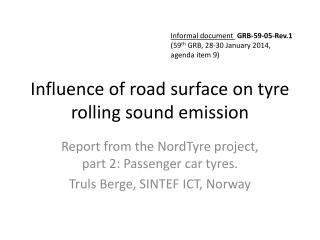 Influence of road surface on tyre rolling sound emission