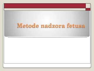 Metode nadzora fetusa
