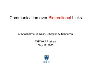 Communication over  Bidirectional  Links