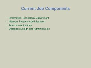 Current Job Components