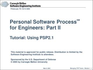 Personal Software Process SM for Engineers: Part II Tutorial: Using PSP2.1