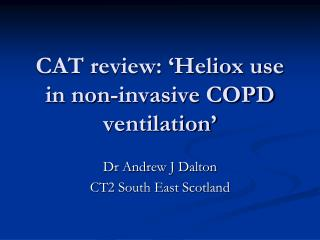 CAT review:  Heliox use in non-invasive COPD ventilation