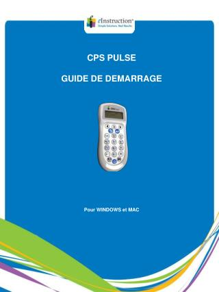 CPS PULSE GUIDE DE DEMARRAGE Pour WINDOWS et MAC