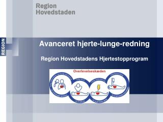 Avanceret hjerte-lunge-redning Region Hovedstadens Hjertestopprogram