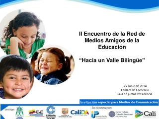 """II Encuentro de la Red de Medios Amigos de la Educación  """"Hacia un Valle Bilingüe"""""""