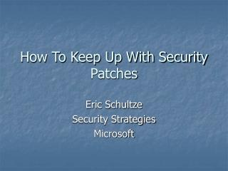 How To Keep Up With Security Patches