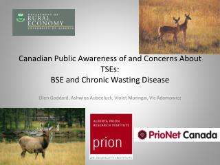 Canadian Public Awareness of and Concerns About  TSEs: BSE and Chronic Wasting Disease