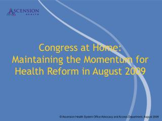 Congress at Home: Maintaining the Momentum for Health Reform in August 2009