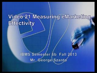 Video 21 Measuring  eMarketing Effectivity
