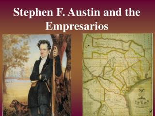 Stephen F. Austin and the Empresarios