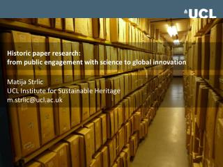 Historic  paper research:  from public engagement with science  to  global innovation