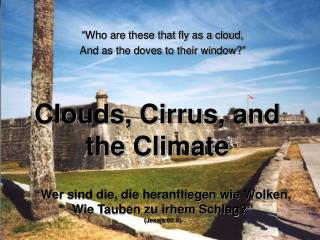 Clouds, Cirrus, and the Climate