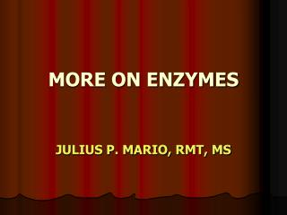 MORE ON ENZYMES