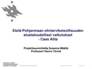 Etelä-Pohjanmaan elintarviketeollisuuden aluetaloudelliset vaikutukset - Case Altia