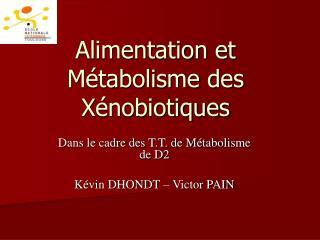 Alimentation et  M�tabolisme des X�nobiotiques