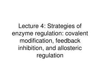 How do cells regulate enzyme activity?