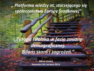 """"""" Platforma wiedzy nt. starzejącego się społeczeństwa Europy Środkowej"""""""
