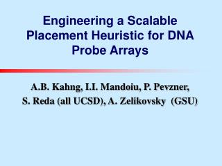 Engineering a Scalable Placement Heuristic for DNA Probe Arrays