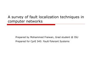 A survey of fault localization techniques in computer networks