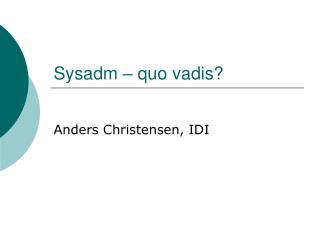 Sysadm – quo vadis?