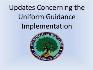 Updates Concerning the Uniform Guidance Implementation