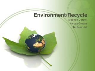 Environment/Recycle