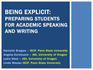 Being Explicit:  Preparing Students for Academic Speaking and Writing