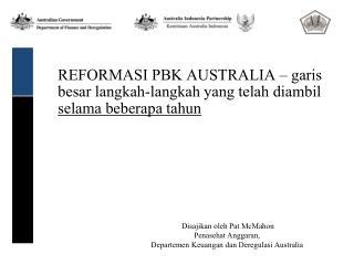 REFORMASI PBK AUSTRALIA – garis besar langkah-langkah yang telah diambil  selama beberapa tahun