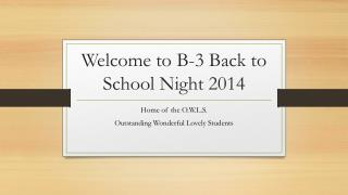 Welcome to B-3 Back to School Night 2014