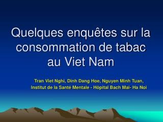 Quelques enquêtes sur la consommation de tabac au Viet Nam