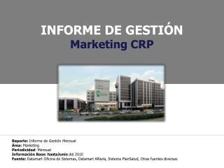 Reporte:  Informe de Gestión Mensual Área:  Marketing Periodicidad : Mensual