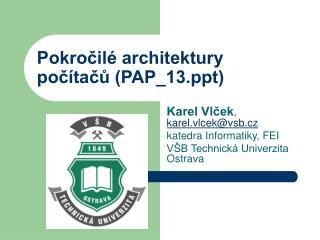 Pokročilé architektury počítačů (PAP_13)