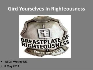 Gird Yourselves In Righteousness