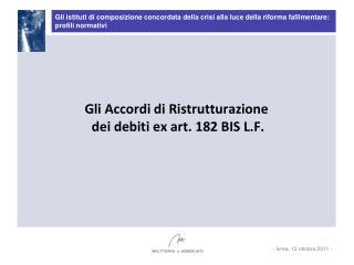 Gli Accordi di Ristrutturazione  dei debiti ex art. 182 BIS L.F.